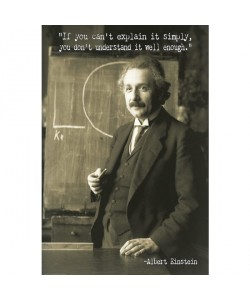 Albert Einstein, Zitat If you can't explain it simply