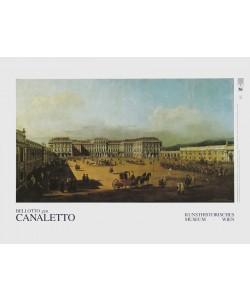 Bernardo Canaletto, Schloß Schönbrunn - Hofseite