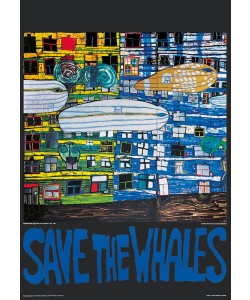Friedensreich Hundertwasser, SAVE THE WHALES (Original Manifesto-Art-Prints)