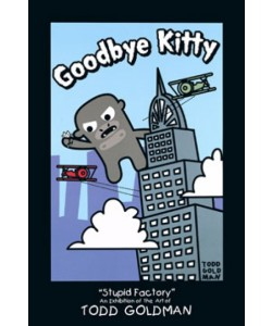 Goldman Todd, Goodbye Kitty King Kong