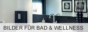 Bilder fürs Badezimmer & Wellness